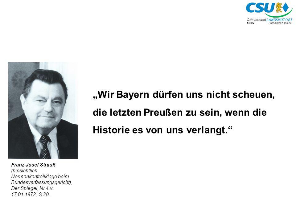 """""""Wir Bayern dürfen uns nicht scheuen, die letzten Preußen zu sein, wenn die Historie es von uns verlangt."""