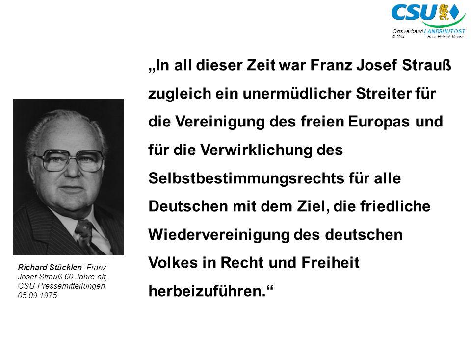 """""""In all dieser Zeit war Franz Josef Strauß zugleich ein unermüdlicher Streiter für die Vereinigung des freien Europas und für die Verwirklichung des Selbstbestimmungsrechts für alle Deutschen mit dem Ziel, die friedliche Wiedervereinigung des deutschen Volkes in Recht und Freiheit herbeizuführen."""