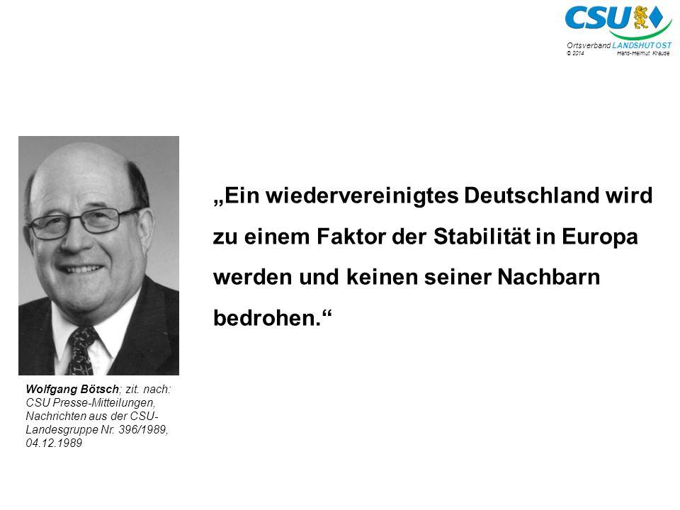 """""""Ein wiedervereinigtes Deutschland wird zu einem Faktor der Stabilität in Europa werden und keinen seiner Nachbarn bedrohen."""