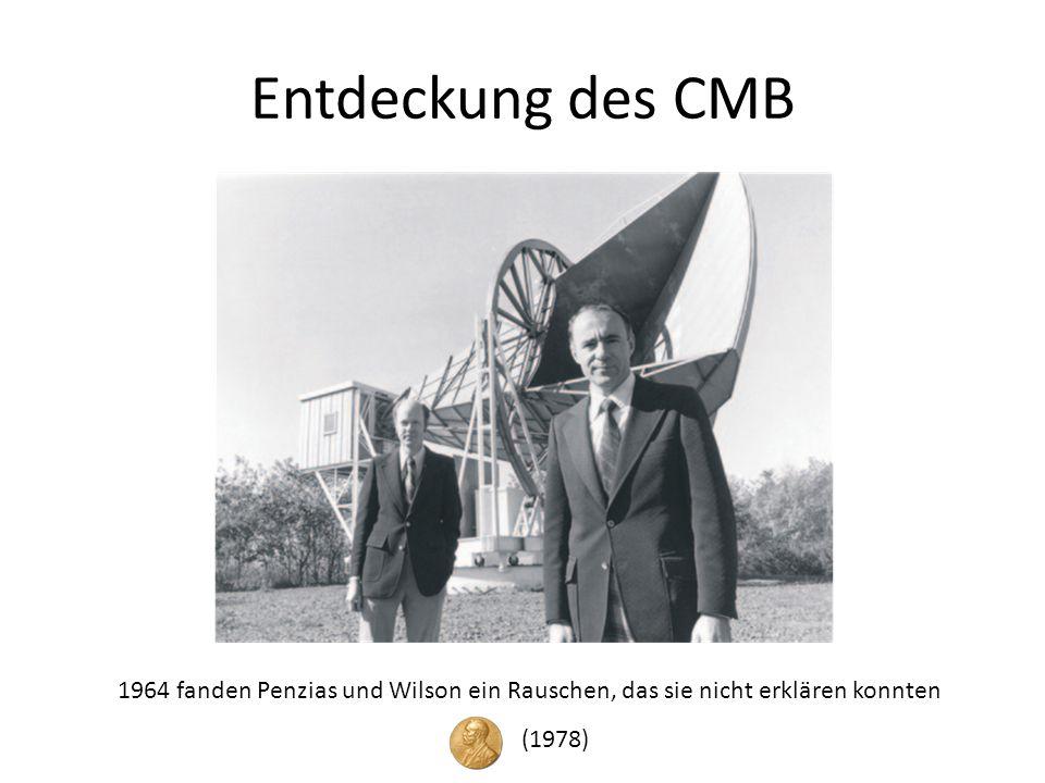 Entdeckung des CMB 1964 fanden Penzias und Wilson ein Rauschen, das sie nicht erklären konnten.