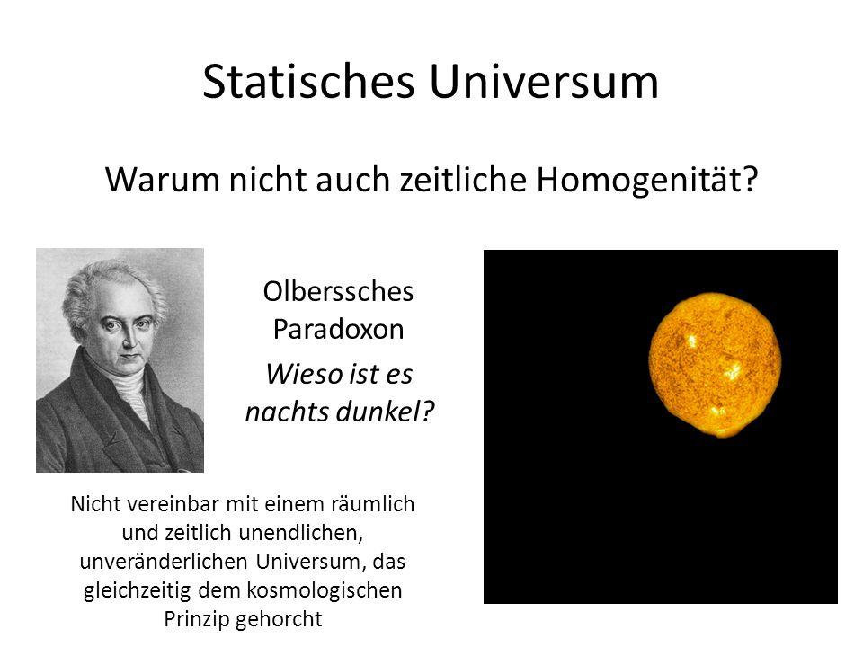 Statisches Universum Warum nicht auch zeitliche Homogenität