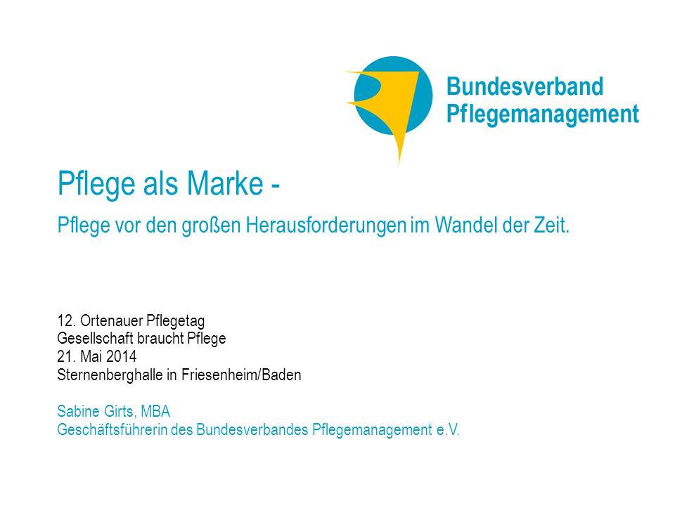 Pflege als Marke - Pflege vor den großen Herausforderungen im Wandel der Zeit. 12. Ortenauer Pflegetag.