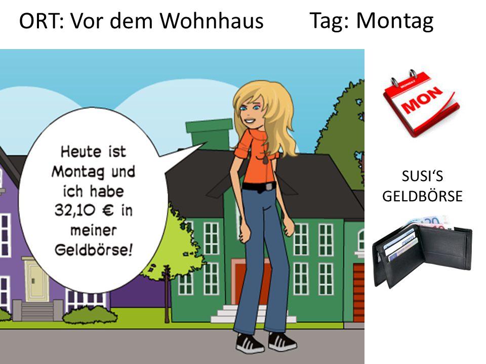 ORT: Vor dem Wohnhaus Tag: Montag SUSI'S GELDBÖRSE
