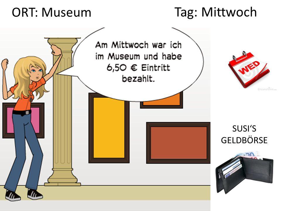 ORT: Museum Tag: Mittwoch SUSI'S GELDBÖRSE