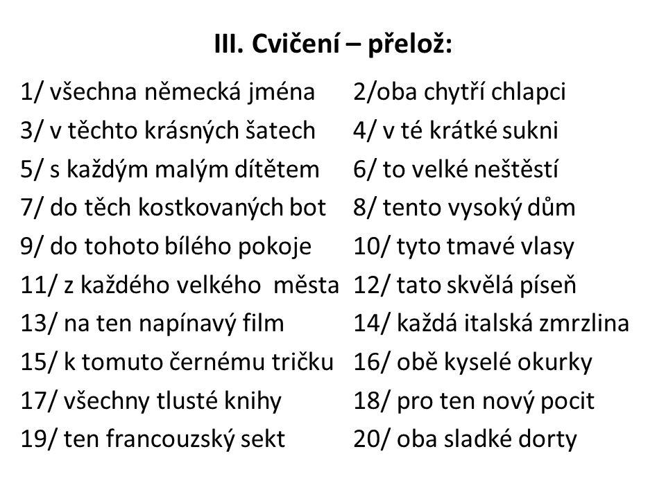 III. Cvičení – přelož: