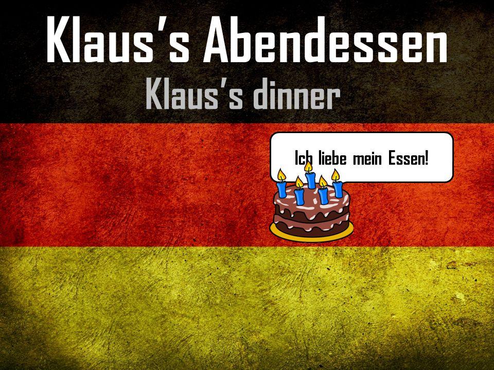 Klaus's Abendessen Klaus's dinner Ich liebe mein Essen!