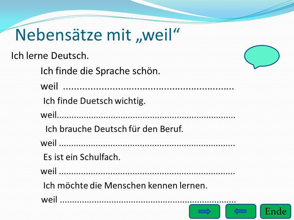 """Nebensätze mit """"weil Ich lerne Deutsch. Ich finde die Sprache schön."""