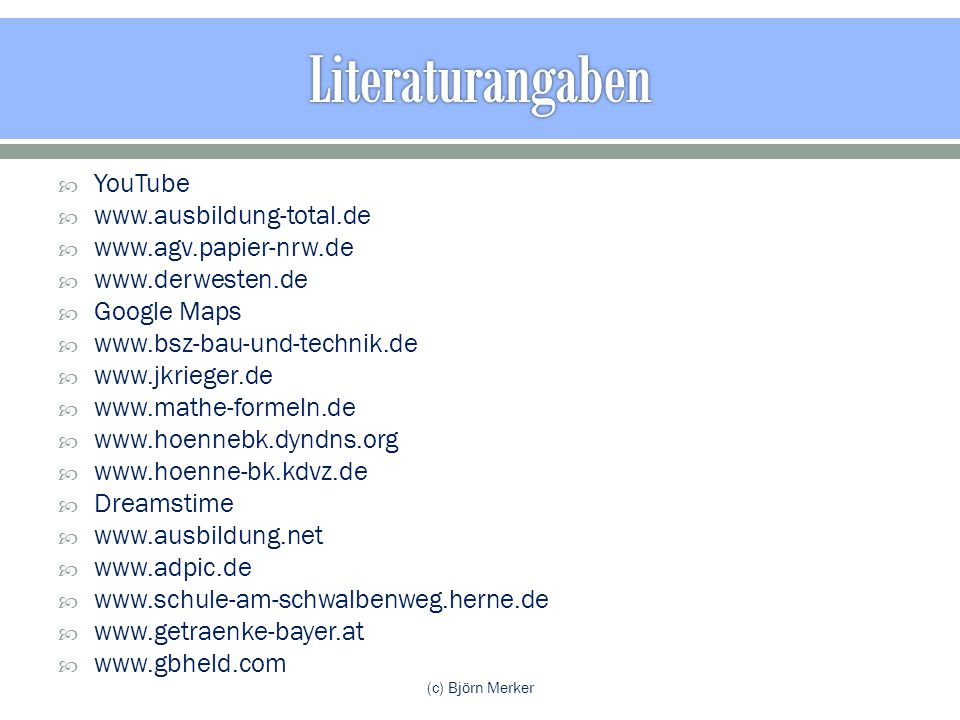 Literaturangaben YouTube www.ausbildung-total.de www.agv.papier-nrw.de