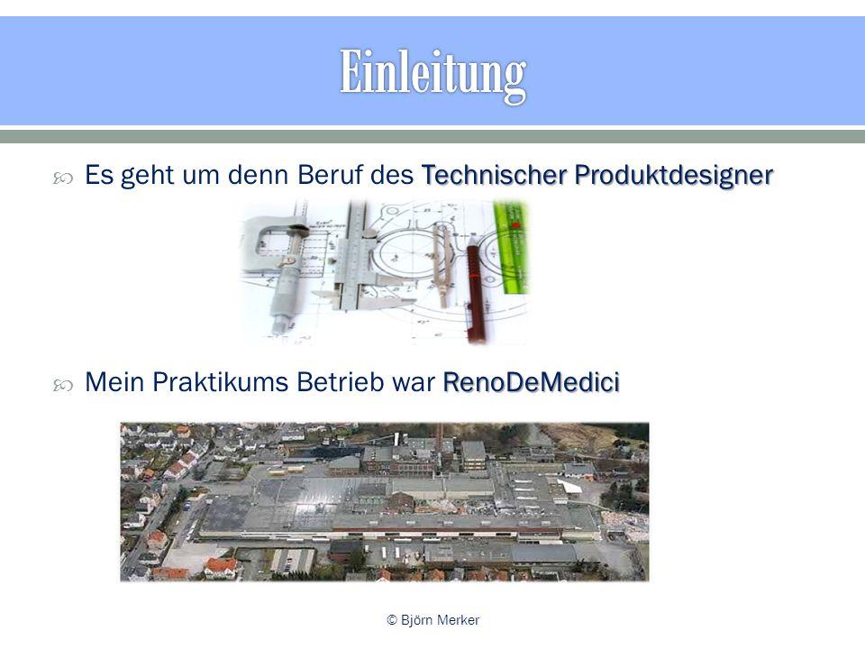 Einleitung Es geht um denn Beruf des Technischer Produktdesigner
