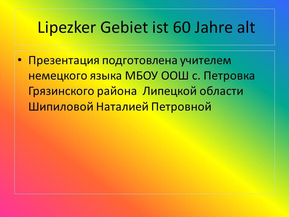 Lipezker Gebiet ist 60 Jahre alt
