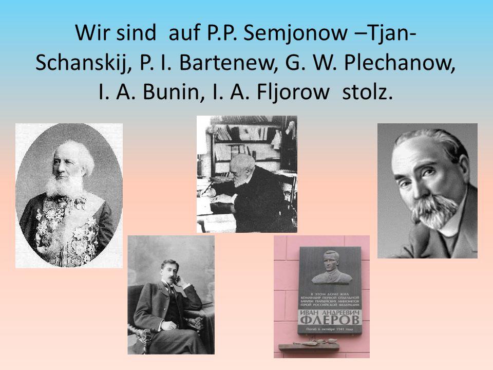 Wir sind auf P. P. Semjonow –Tjan- Schаnskij, P. I. Bartenew, G. W