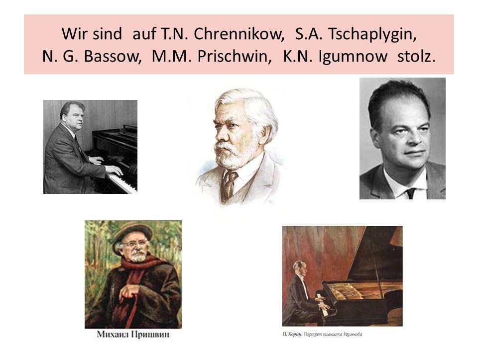 Wir sind auf T. N. Chrennikow, S. A. Tschaplygin, N. G. Bassow, M. M