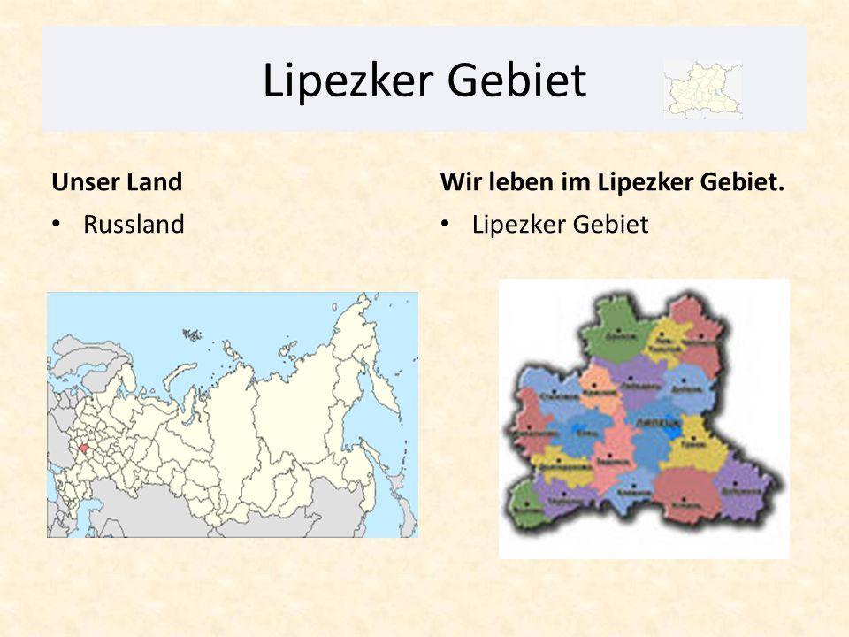 Lipezker Gebiet Unser Land Wir leben im Lipezker Gebiet. Russland