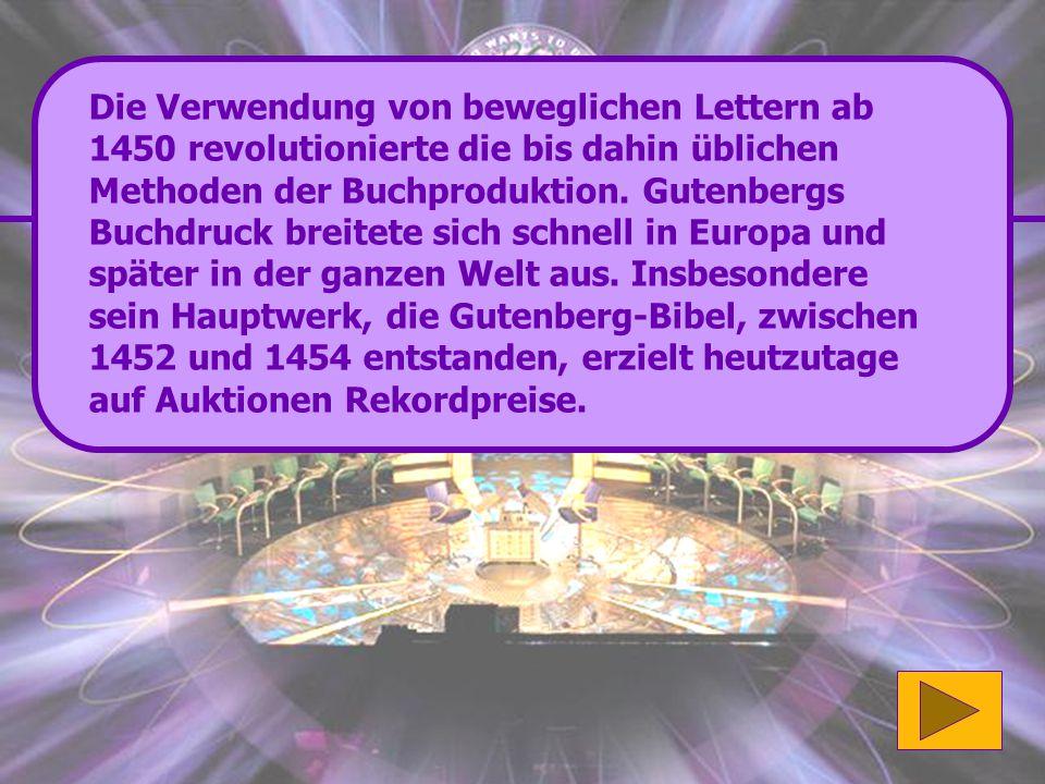 Die Verwendung von beweglichen Lettern ab 1450 revolutionierte die bis dahin üblichen Methoden der Buchproduktion.