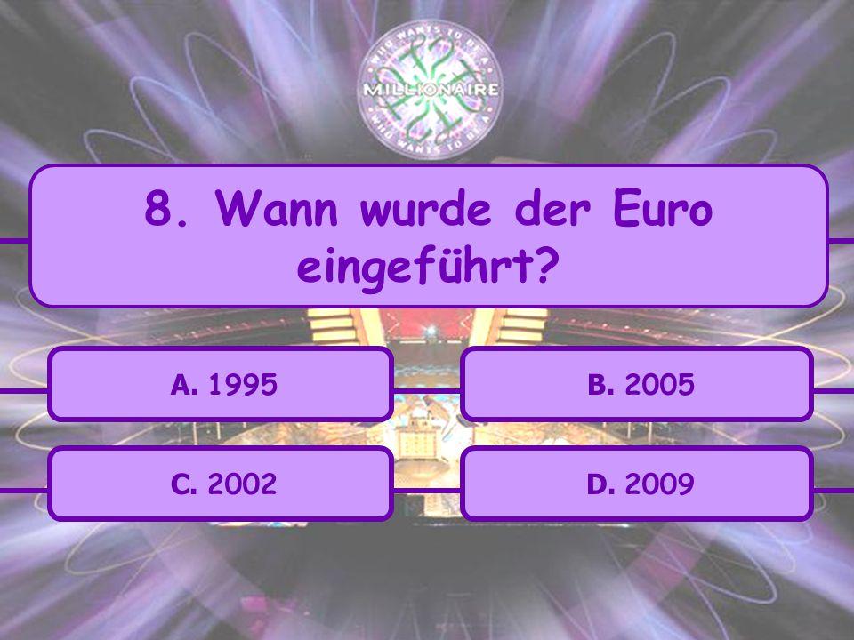 8. Wann wurde der Euro eingeführt