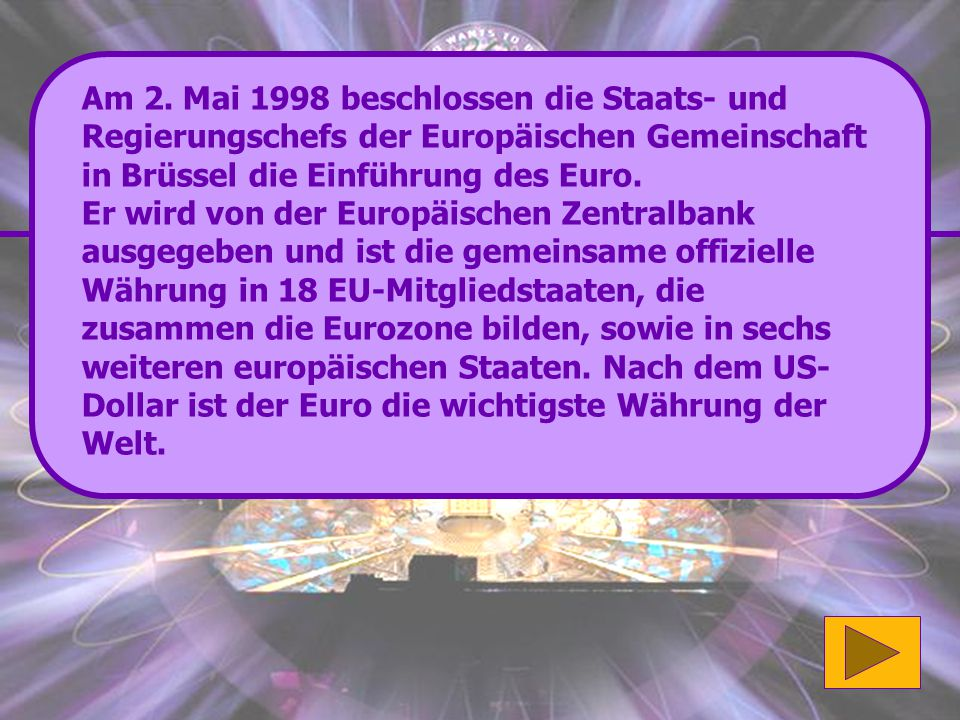 Am 2. Mai 1998 beschlossen die Staats- und Regierungschefs der Europäischen Gemeinschaft in Brüssel die Einführung des Euro.