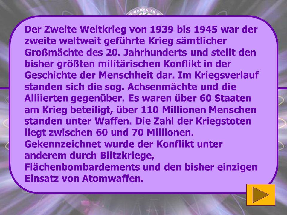 Der Zweite Weltkrieg von 1939 bis 1945 war der zweite weltweit geführte Krieg sämtlicher Großmächte des 20. Jahrhunderts und stellt den bisher größten militärischen Konflikt in der Geschichte der Menschheit dar.