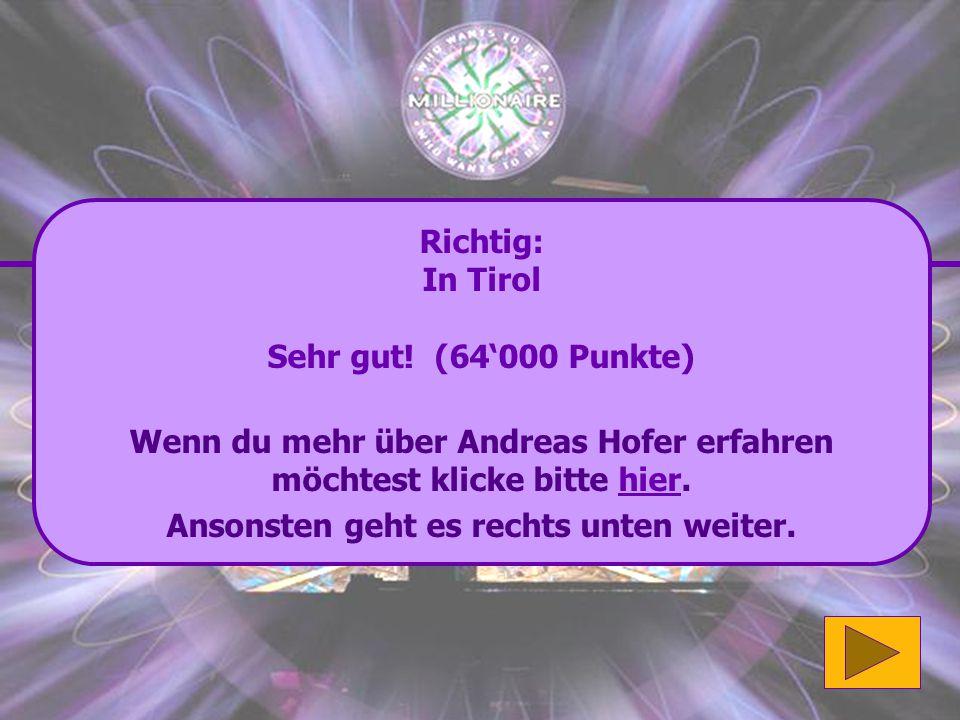 Wenn du mehr über Andreas Hofer erfahren möchtest klicke bitte hier.