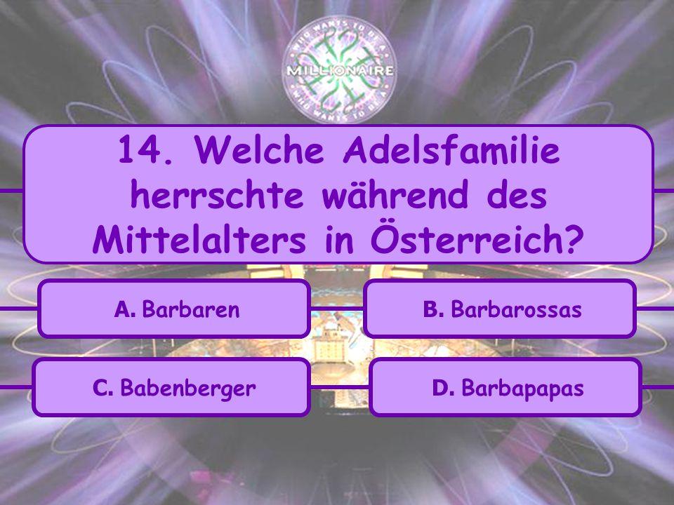 14. Welche Adelsfamilie herrschte während des Mittelalters in Österreich