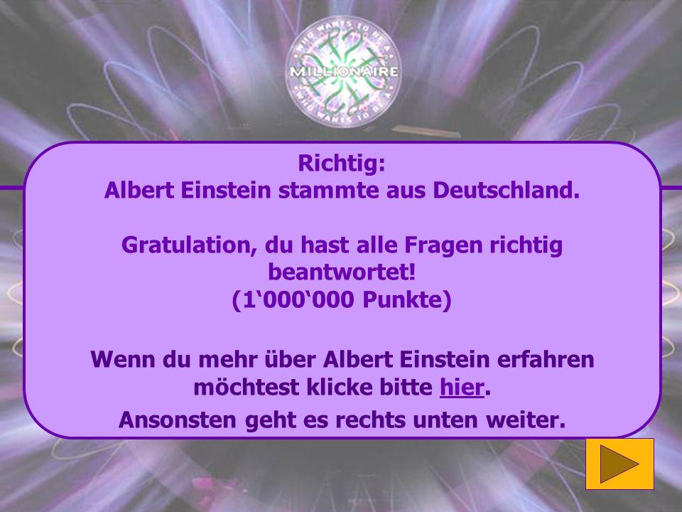 Albert Einstein stammte aus Deutschland.