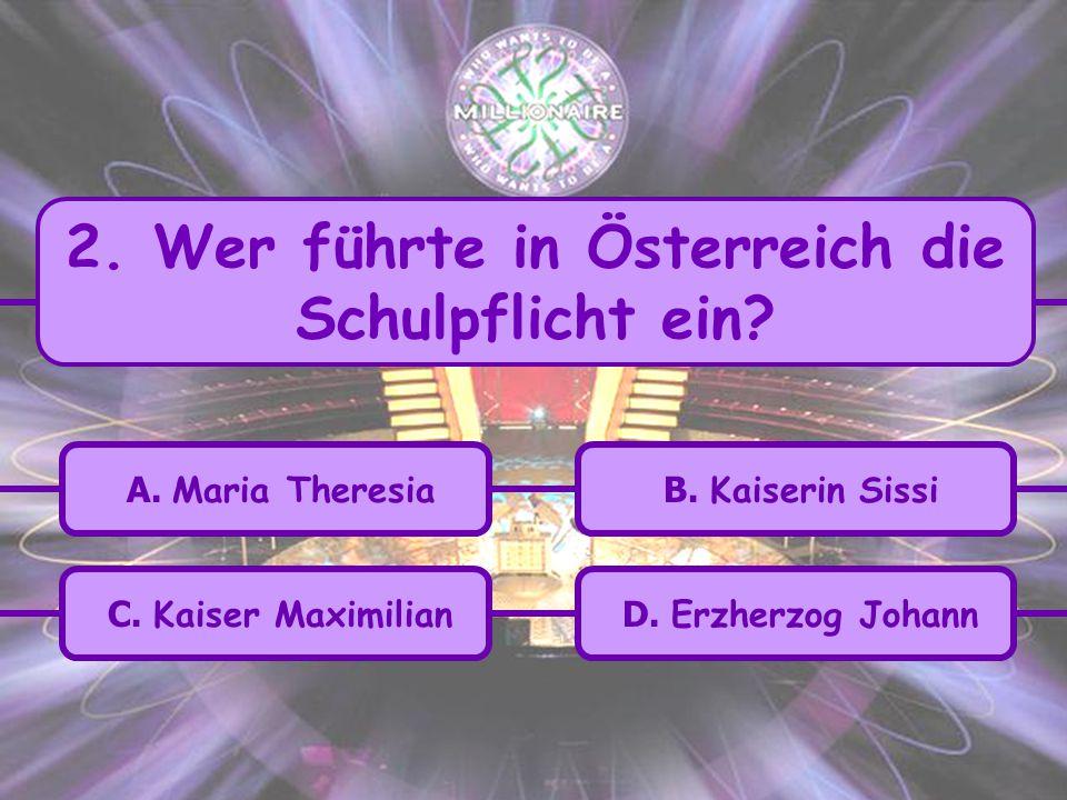 2. Wer führte in Österreich die Schulpflicht ein