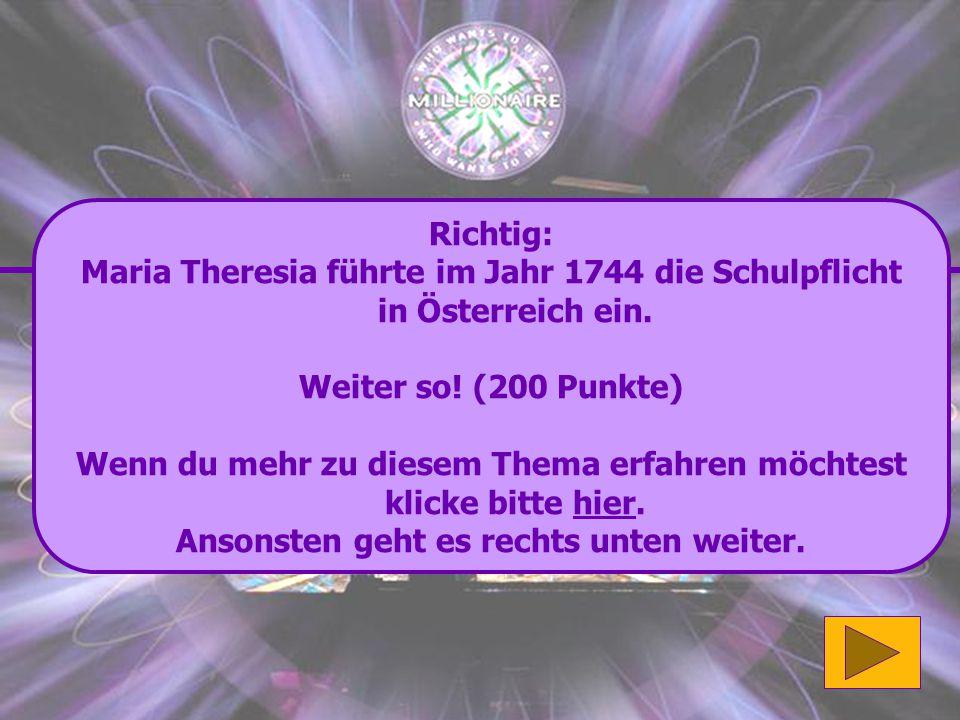 Maria Theresia führte im Jahr 1744 die Schulpflicht in Österreich ein.