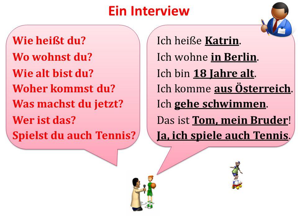 Ein Interview Wie heißt du Ich heiße Katrin. Wo wohnst du