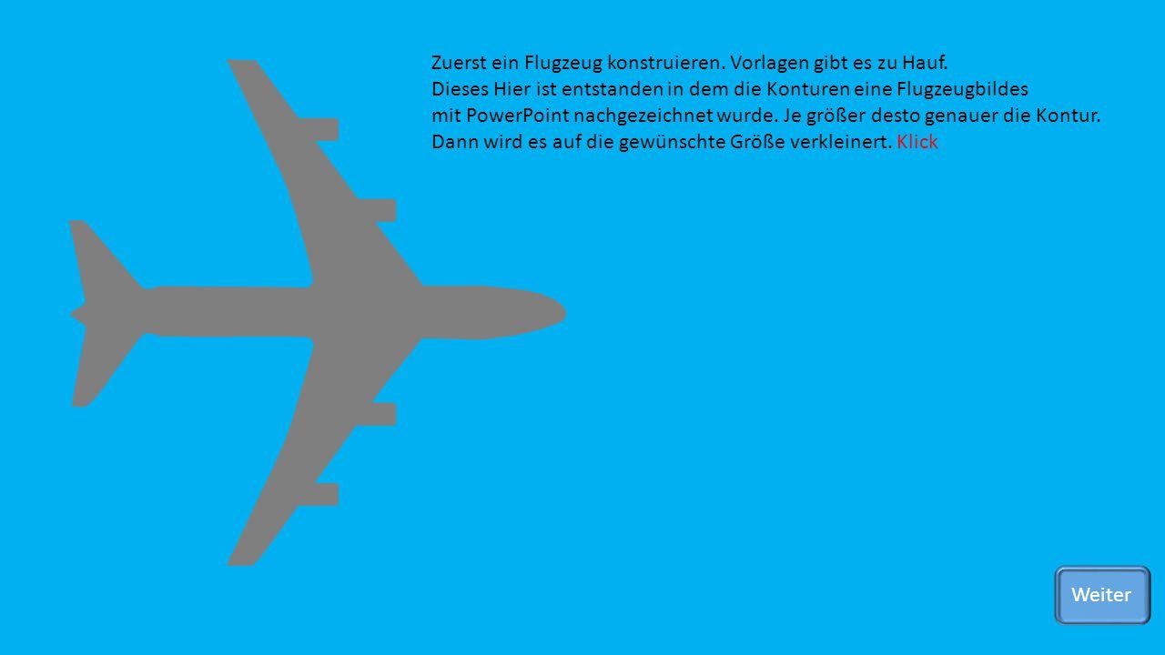 Zuerst ein Flugzeug konstruieren. Vorlagen gibt es zu Hauf.