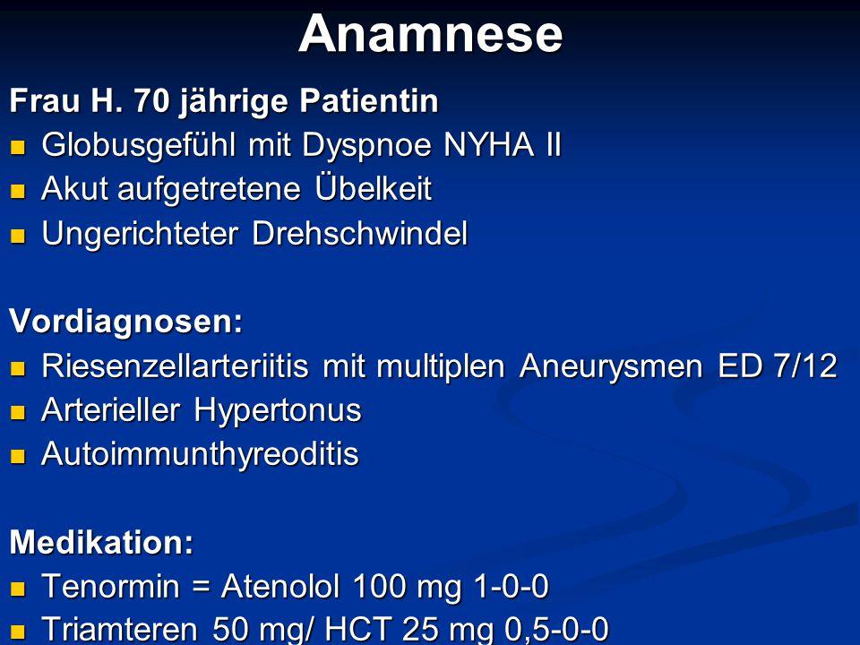 Anamnese Frau H. 70 jährige Patientin Globusgefühl mit Dyspnoe NYHA II