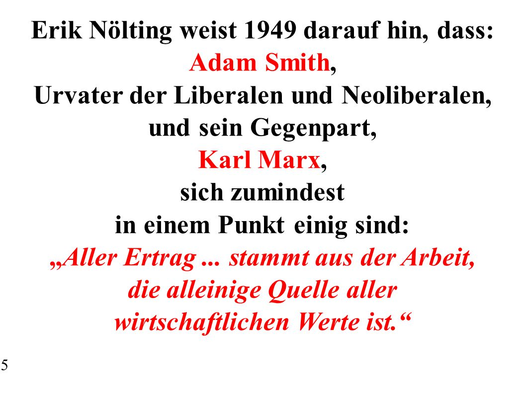 Erik Nölting weist 1949 darauf hin, dass: Adam Smith,