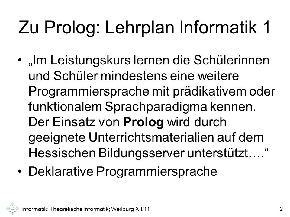 Zu Prolog: Lehrplan Informatik 1