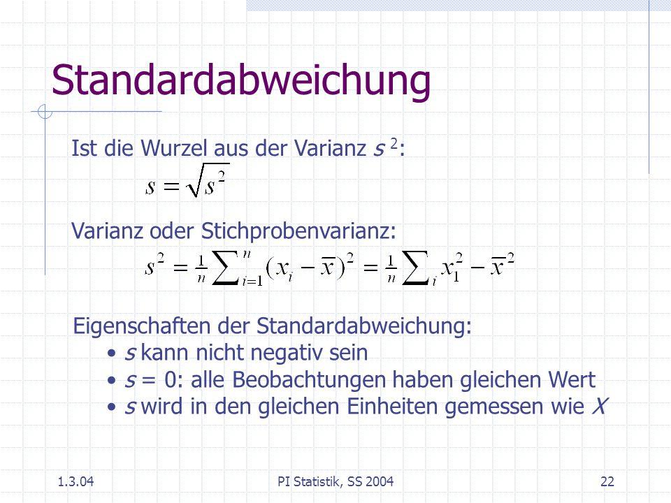 Standardabweichung Ist die Wurzel aus der Varianz s 2: