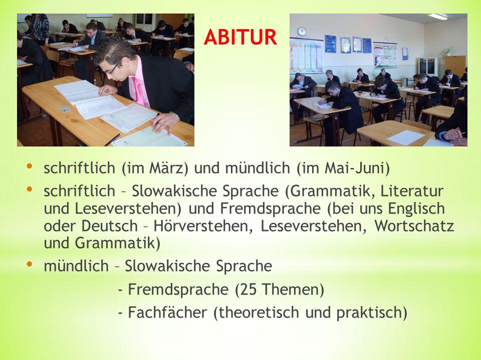 ABITUR schriftlich (im März) und mündlich (im Mai-Juni)
