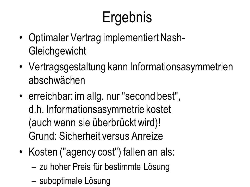Ergebnis Optimaler Vertrag implementiert Nash-Gleichgewicht
