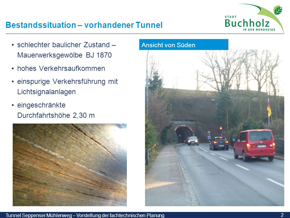Bestandssituation – vorhandener Tunnel