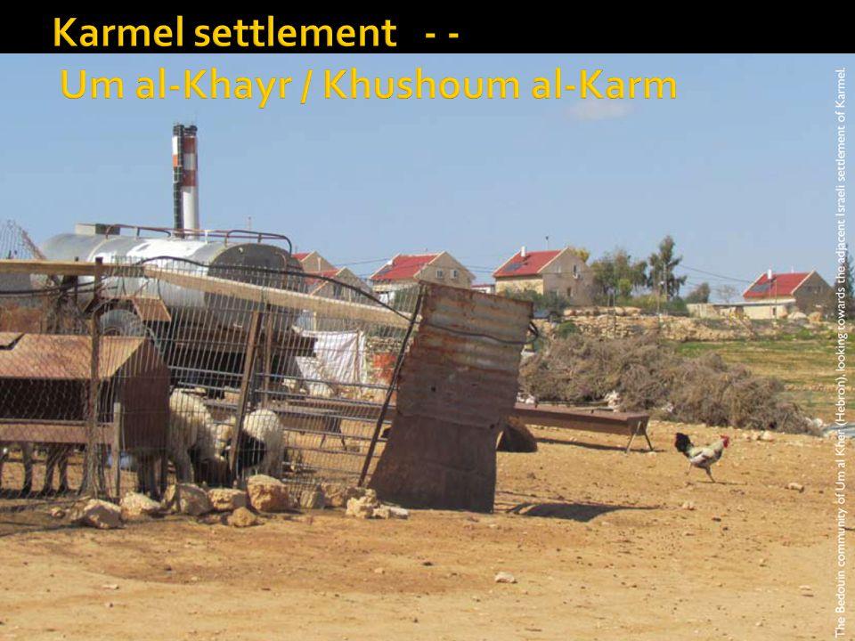 Karmel settlement - - Um al-Khayr / Khushoum al-Karm