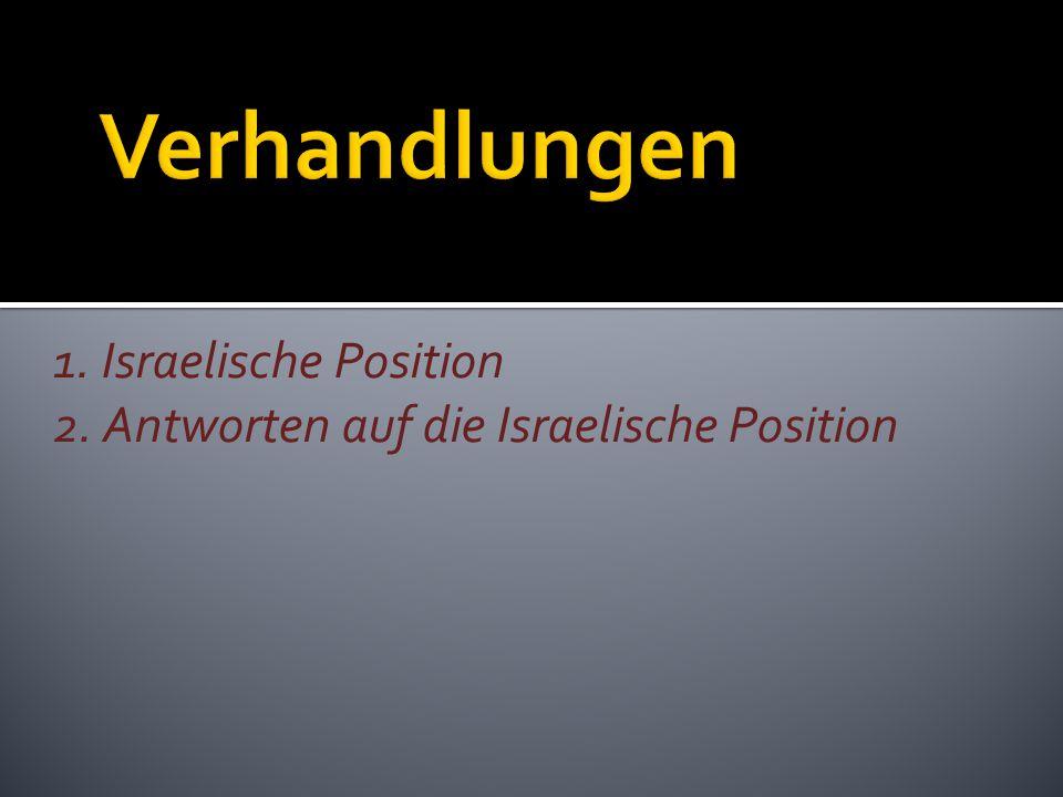Verhandlungen 1. Israelische Position