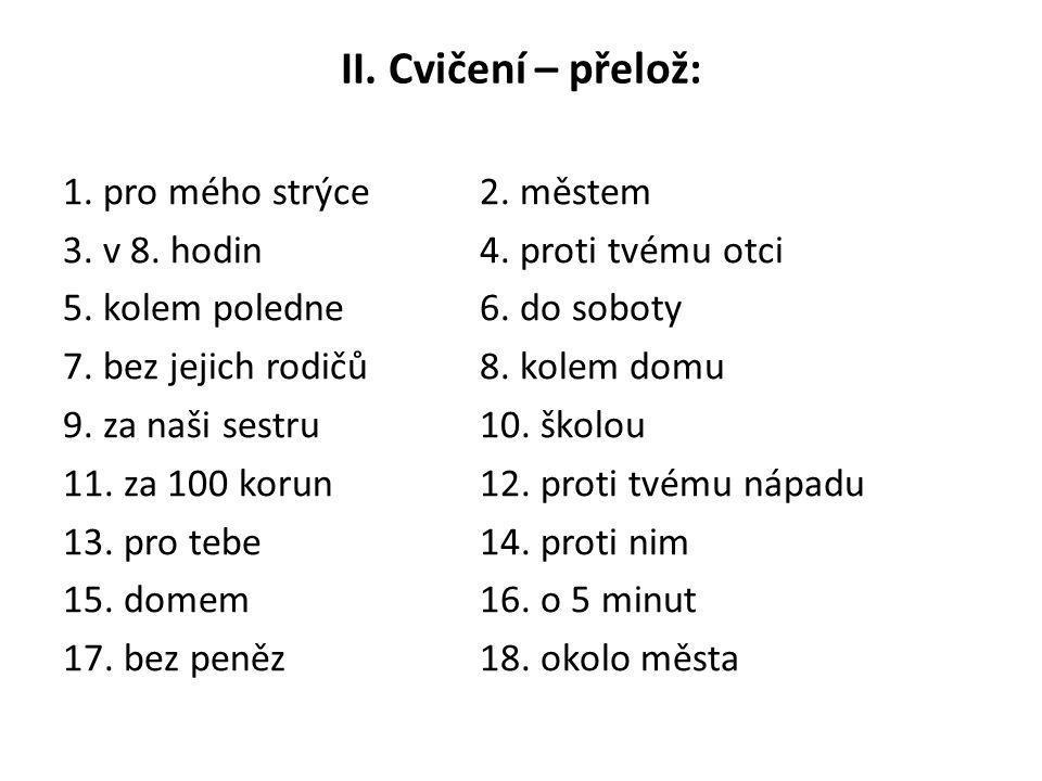II. Cvičení – přelož: