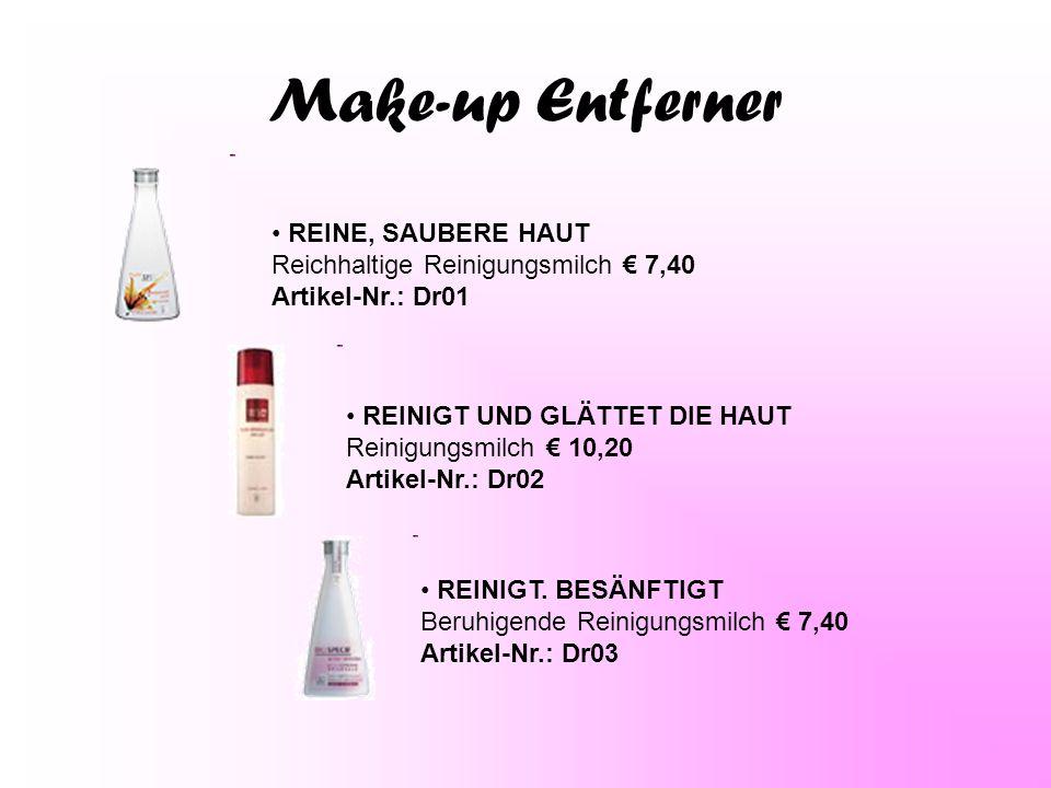Make-up Entferner REINE, SAUBERE HAUT Reichhaltige Reinigungsmilch € 7,40 Artikel-Nr.: Dr01.