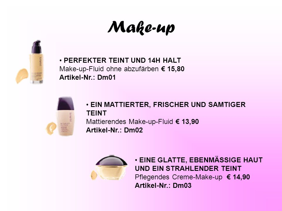 Make-up PERFEKTER TEINT UND 14H HALT Make-up-Fluid ohne abzufärben € 15,80 Artikel-Nr.: Dm01.