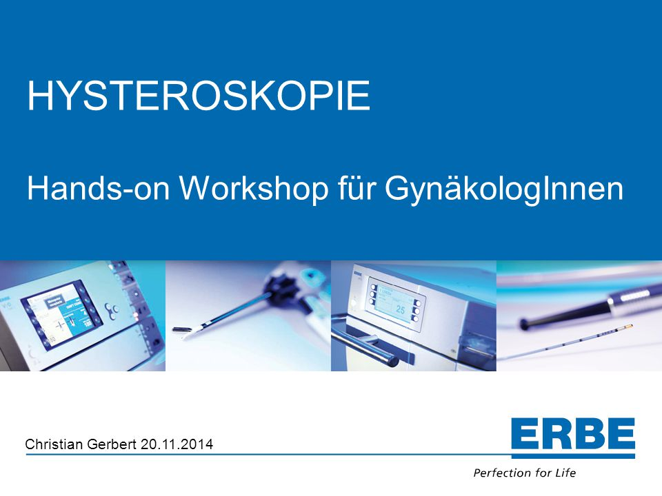 HYSTEROSKOPIE Hands-on Workshop für GynäkologInnen