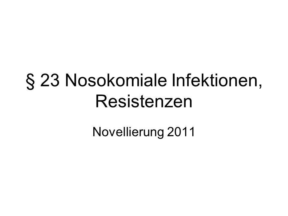§ 23 Nosokomiale Infektionen, Resistenzen