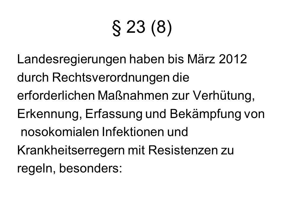 § 23 (8) Landesregierungen haben bis März 2012