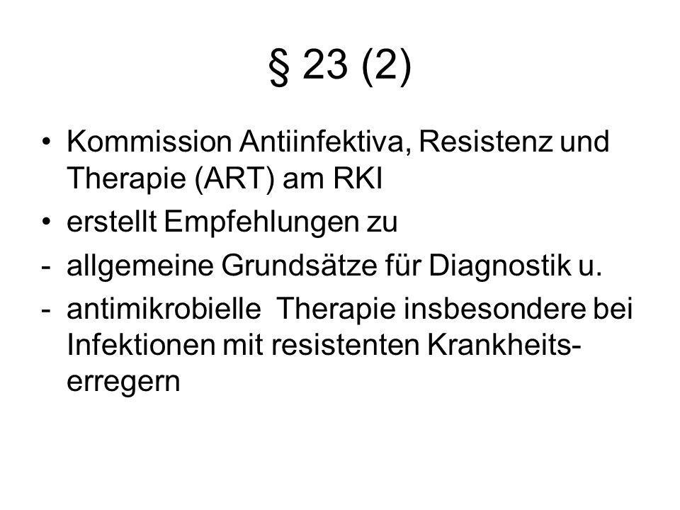 § 23 (2) Kommission Antiinfektiva, Resistenz und Therapie (ART) am RKI