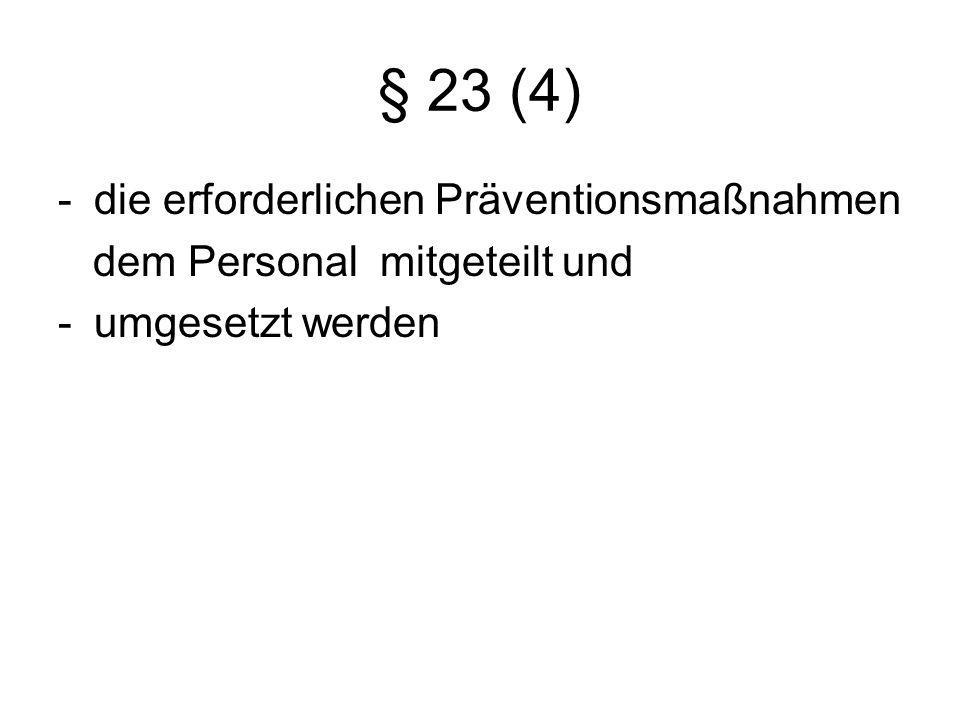 § 23 (4) die erforderlichen Präventionsmaßnahmen