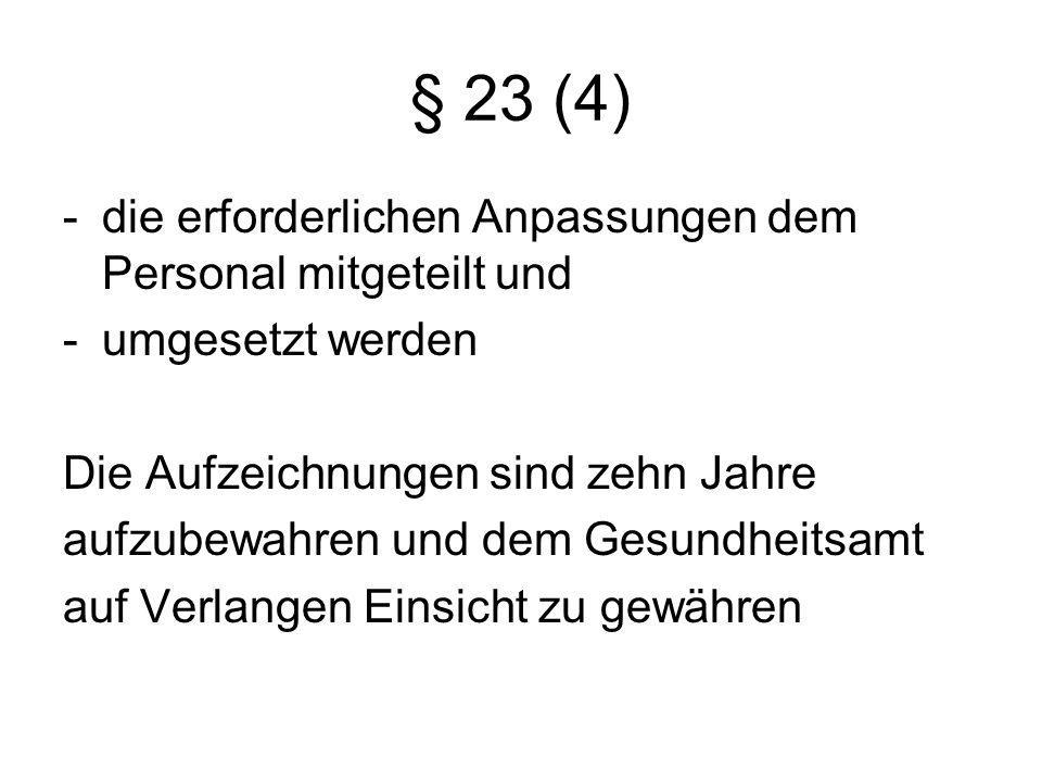 § 23 (4) die erforderlichen Anpassungen dem Personal mitgeteilt und