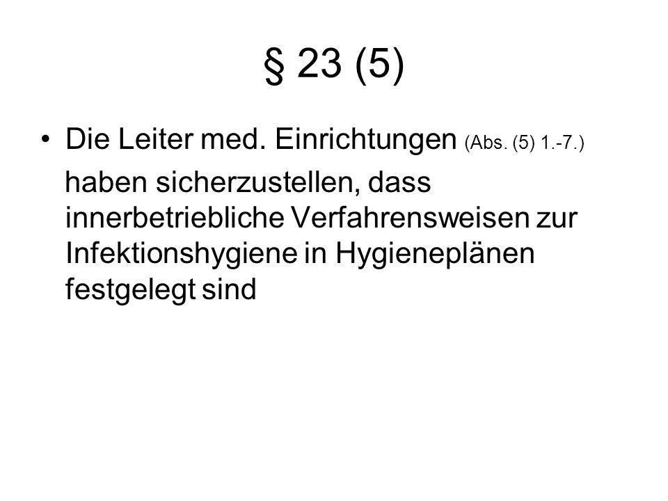 § 23 (5) Die Leiter med. Einrichtungen (Abs. (5) 1.-7.)