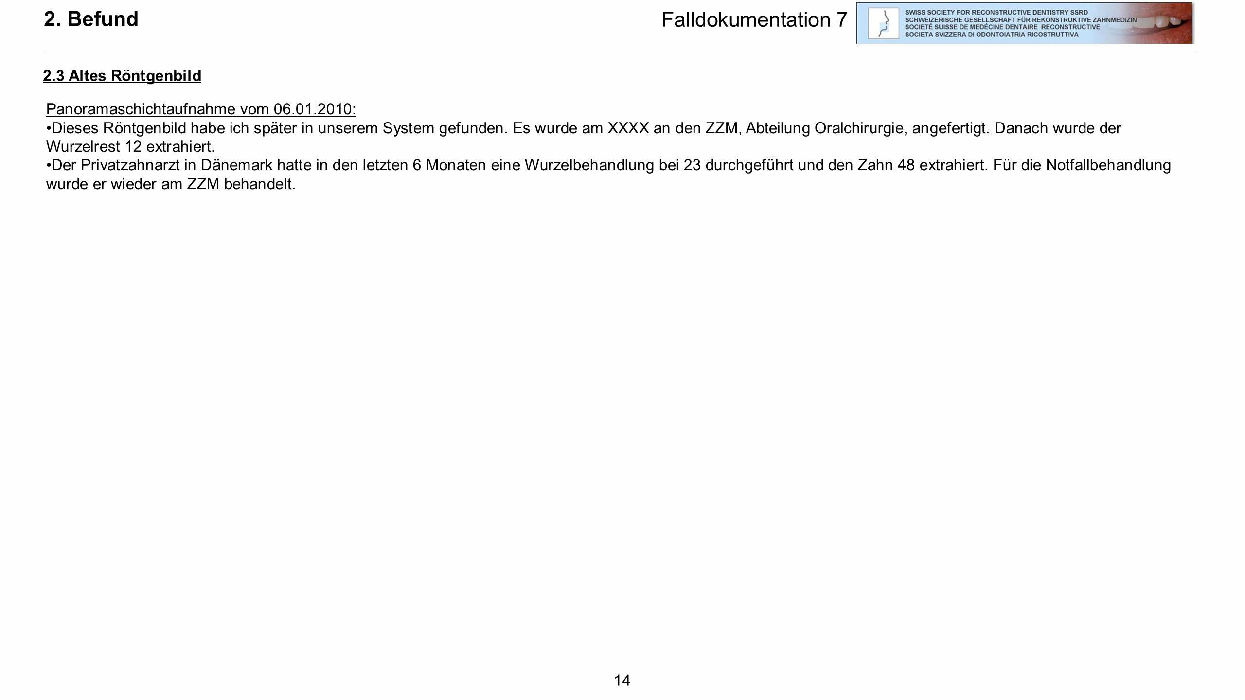 2. Befund Falldokumentation 7 2.3 Altes Röntgenbild