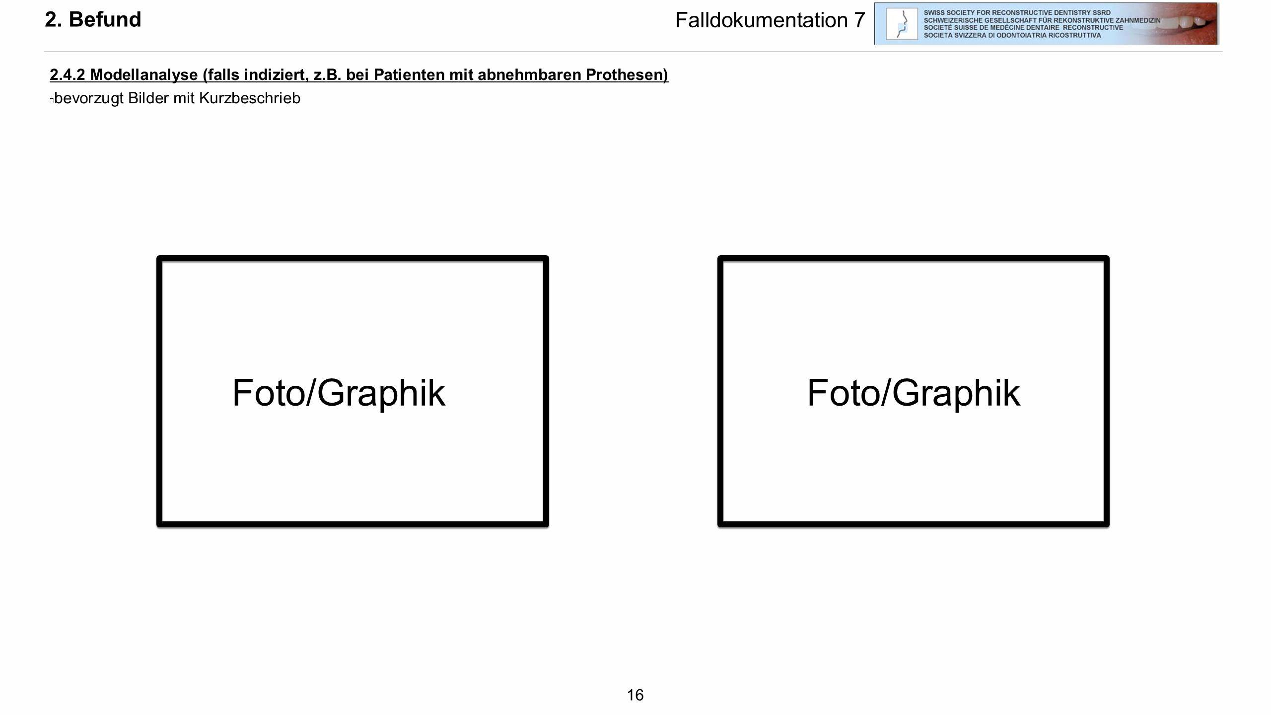 Foto/Graphik Foto/Graphik 2. Befund Falldokumentation 7