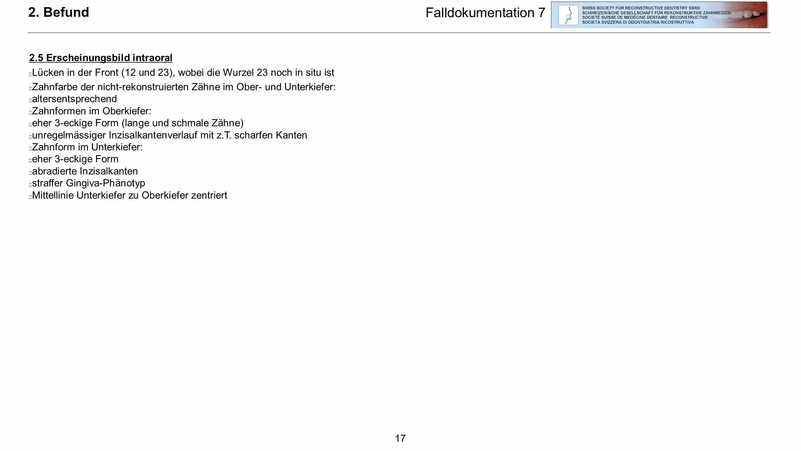 2. Befund Falldokumentation 7 2.5 Erscheinungsbild intraoral